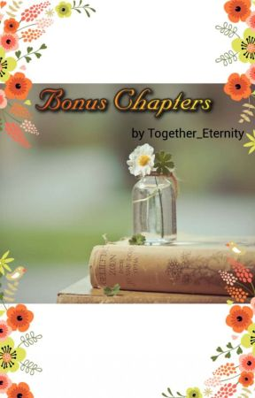 Bonus Chapters by Together_Eternity