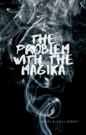 The Problem with the Magika by marlaswriting