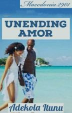 UNENDING AMOR✓ by Macedonia2901