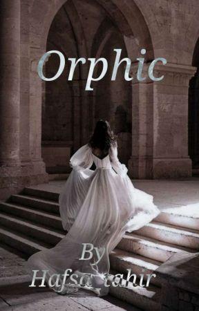 Orphic by Hafsa_tahir