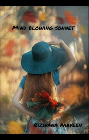 Mind Blowing Sonnet by rizwana0411