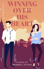 Winning Over His Heart (major editing) by SunshineBandito