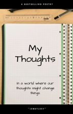 My Thoughts  by JennyLeey