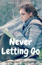 Never Letting Go - A Sevmione/Snamione OneShot by PotterHeadAnnie