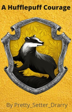 A Hufflepuff Courage by Pretty_Setter_Drarry