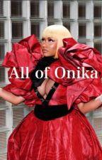 All Of Onika by Nicki_Meek50