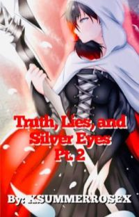 Truth, Lies, and Silver Eyes Pt. 2 [Book 3] cover