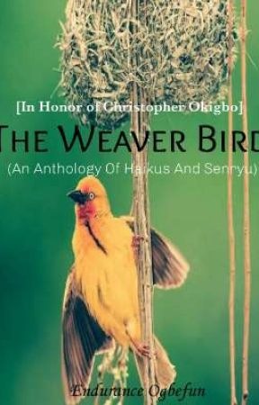 The Weaver Bird 🐦 ( In Honor Of Christopher Okigbo) by Eddydapoet
