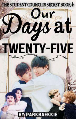 Our Days at Twenty-five: BOOK 4 - CHANBAEK FF by ParkBaekkie