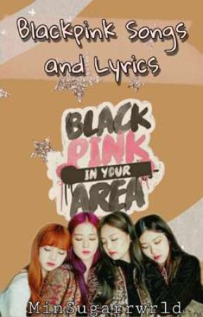 Blackpink Songs And Lyrics Can T Take My Eyes Off You Wattpad