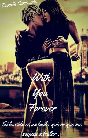 With You Forever  by DanielaCarricarte