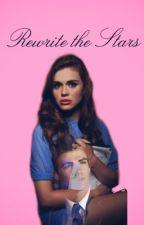 Rewrite The Stars by DelaneyHelton
