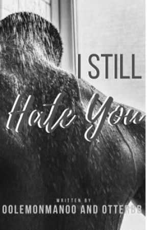 I Still Hate You by 00LemonMan00