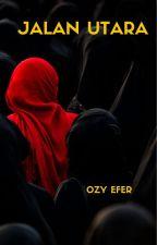 JALAN UTARA by ozyefer20