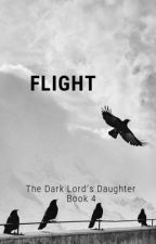 The Dark Lord's Daughter Book 4: Flight by write4noanxiety