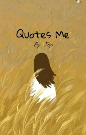 Quotes Me by jovisasi
