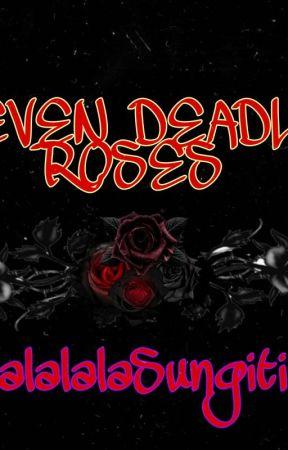 SEVEN DEADLY ROSES  [ONGOING] by lalalalalasungitira