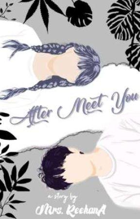 After Meet You  [LENGKAP√] by ReKAna_2603