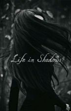 Life in Shadows by nerdoffolklorre