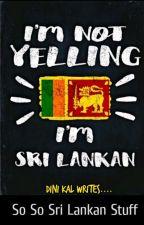 So So Sri Lankan stuff ~ part 1 by Dini__Kal