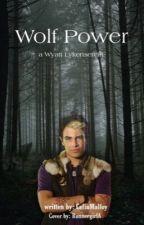 Wolf Power    Wyatt Lykensen - Zombies 2 FF by CeliaMalfoy