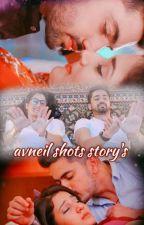 avneil shots story's  by skhwsm
