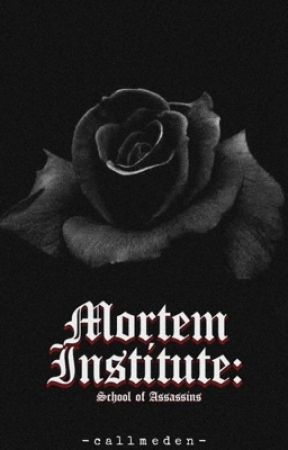 Mortem Institute : School of Assassins by -callmeden-