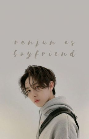 renjun as boyfriend by magneciium