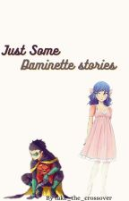 Just Some Daminette Stories by take_the_crossover
