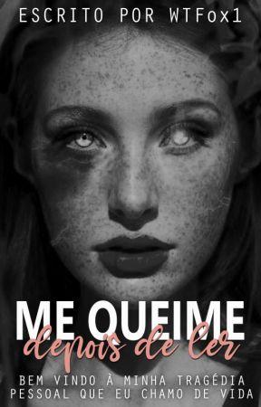 ME QUEIME DEPOIS DE LER  by rainha-do-caos