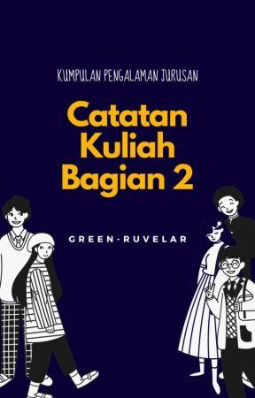 Catatan Kuliah Bagian 2 by green-ruvelar