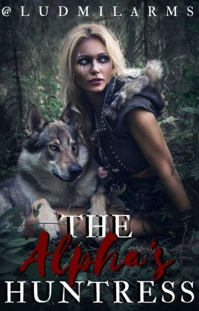 The Alpha's Huntress © by SoloRubia