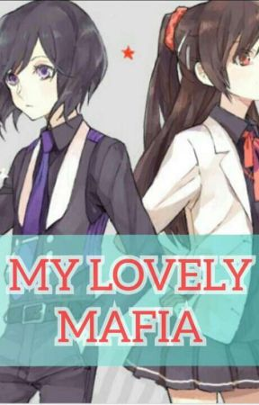 MY LOVELY MAFIA(COMPLETE) by miss___ML