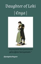 paigelaufeyson tarafından yazılan Daughter of Loki | Enya adlı hikaye