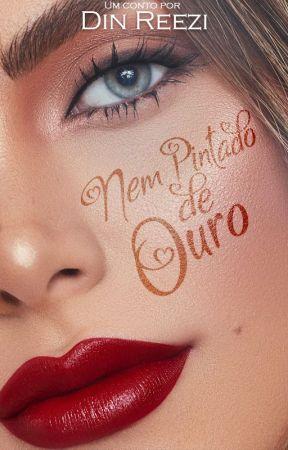 Nem Pintado de Ouro! by DinReezi
