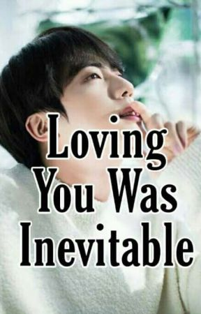 Loving You Was Inevitable by Namjin019