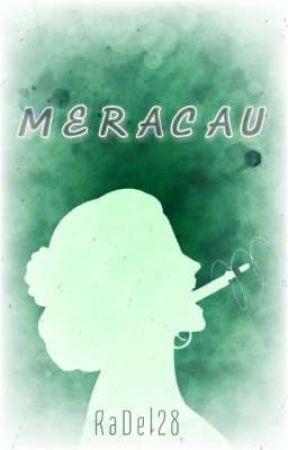 Meracau (Antologi Puisi)  by RaDel28
