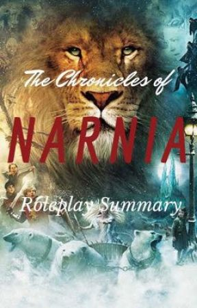The Chronicles of Narnia Roleplay Summary by The_Lamp_post