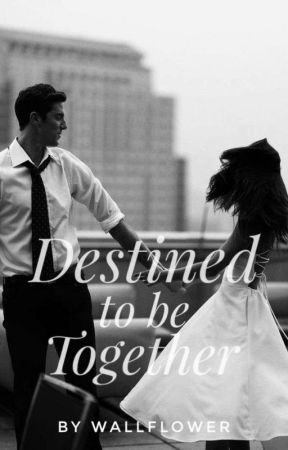 Destined to be together by misanthropist00