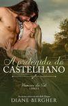 A Protegida do Castelhano (Série Homens do Sul, Livro III) *AMOSTRA* cover