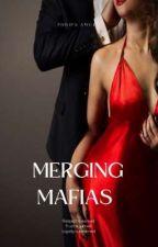 MERGING MAFIAS THROUGH MARRIAGE by StarGirlDiamond123