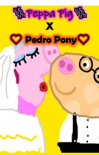 Peppa Pig x Pedro Pony  [✨!COMPLETED!✨] by KAte_THE_Legend