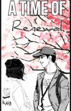 A Time Of Renewal (A Tadashi Hamada Fanfiction) by AHSTRANGE