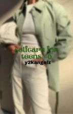 ↳ selfcare for teens *book 6* **COMPLETED** by classifycherry