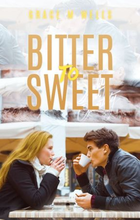 Bitter to Sweet by gmwells