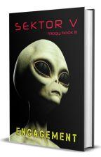 Engagement [Book 3: SEKTOR V Trilogy] by SEKTORV