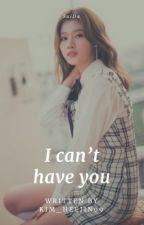 I can't have you || SaiDa by kim_heejin09