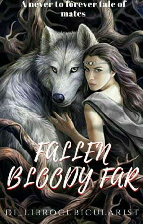 Fallen Bloody Far    II ongoing ll by di_librocubicularist