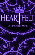 Heartfelt (Sequel to Heartless) by Lunabird62442