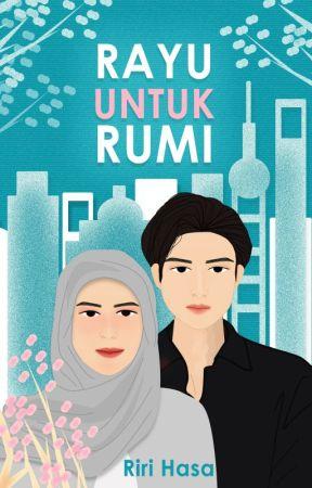 Rayu untuk Rumi [SUDAH DIKONTRAK PENERBIT] by RiriHasa